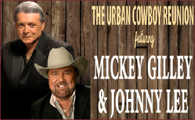 The Urban Cowboy Reunion Starring Mickey Gilley & Johnny Lee – COMING SOON 2021